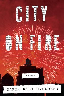 Image for City on Fire: A novel **SIGNED 1st Edition /1st Printing + Photo**