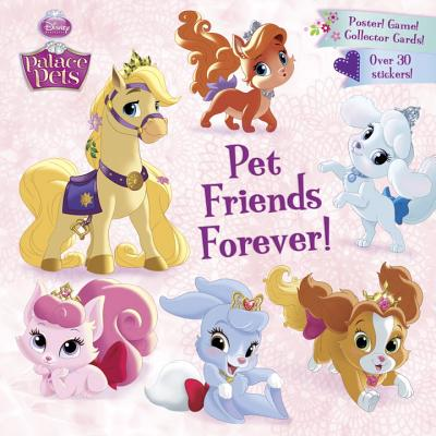 Image for Pet Friends Forever! (Disney Princess: Palace Pets) (Pictureback(R))