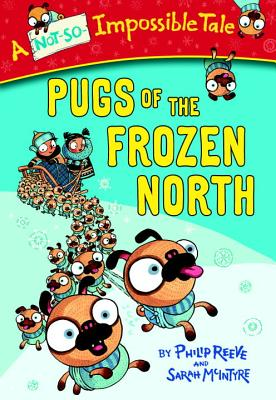 Image for Pugs of the Frozen North (A Not-So-Impossible Tale)