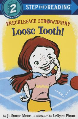 Freckleface Strawberry: Loose Tooth! (Step into Reading), Moore, Julianne
