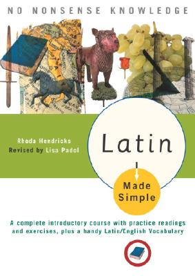 Image for Latin Made Simple: A complete introductory course with practice readings and exercises, plus a handy Latin/English Vocabulary