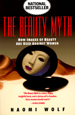 Image for The Beauty Myth: How Images of Beauty Are Used Against Women