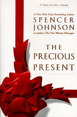 The Precious Present, SPENCER MD JOHNSON