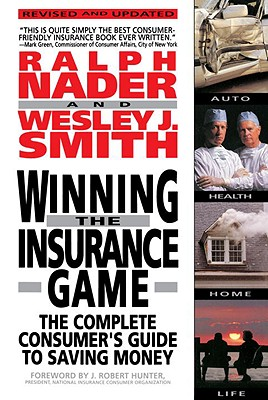 Image for Winning The Insurance Game: The Complete Consumer's Guide to Saving Money