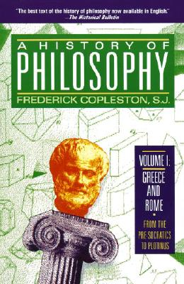 History Of Philosophy, Volume I: Greece And Rome, Copleston, Frederick