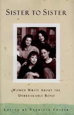 Image for Sister to Sister:  Women Write About the Unbreakable Bond
