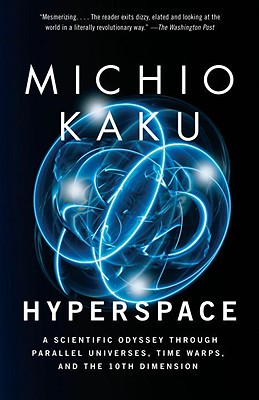Image for Hyperspace: A Scientific Odyssey Through Parallel Universes, Time Warps, and the 10th Dimension