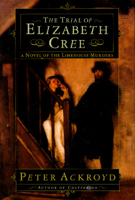 Image for The Trial of Elizabeth Cree: A Novel of the Limehouse Murders