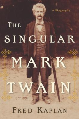 Image for The Singular Mark Twain: A Biography
