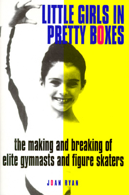 Image for LITTLE GIRLS IN PRETTY BOXES : THE MAKIN