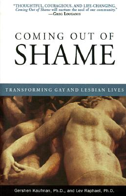 Coming Out of Shame : Transforming Gay and Lesbian Lives, Kaufman, Gershen; Raphael, Lev