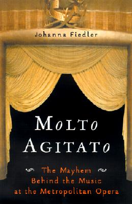Image for MOLTO AGITATO MAYHEM BEHIND MUSIC AT METROPOLITAN OPERA