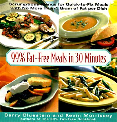 Image for 99% Fat-Free Meals In Under 30 Minutes (99% Fat-free Series)