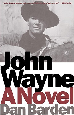 John Wayne: A Novel, Barden, Dan