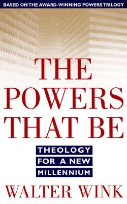 Image for The Powers That Be: Theology for a New Millennium