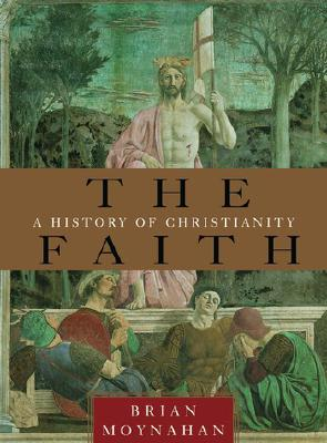 Image for The Faith: A History of Christianity