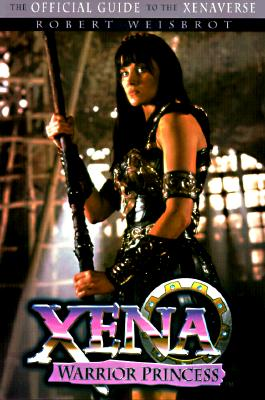 Image for Xena: Warrior Princess Official Guide To the Xenaverse