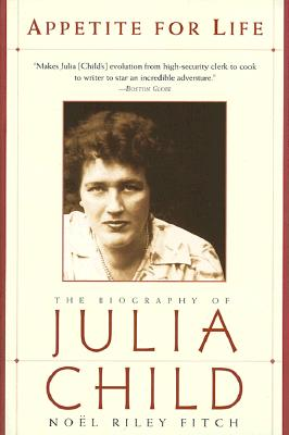 Image for APPETITE FOR LIFE THE BIOGRAPHY OF JULIA CHILD