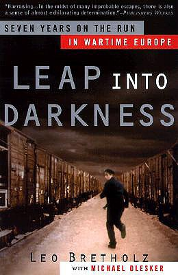 Image for Leap into Darkness: Seven Years on the Run in Wartime Europe