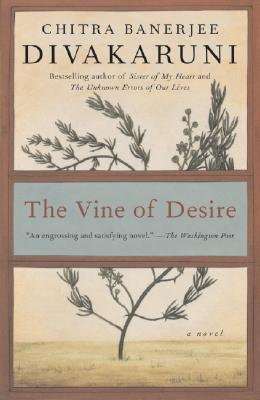The Vine of Desire: A Novel, Chitra Divakaruni