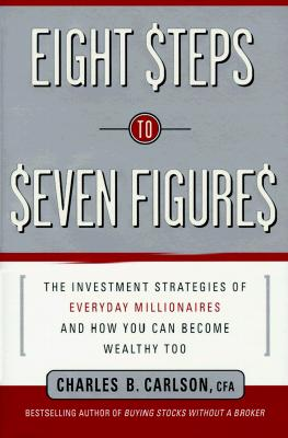 Image for Eight Steps to Seven Figures : The Investment Strategies of Everyday Millionaires and How You Can Become Wealthy Too