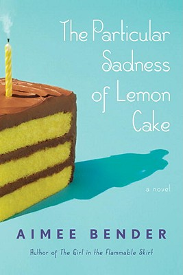 Image for The Particular Sadness of Lemon Cake  A Novel