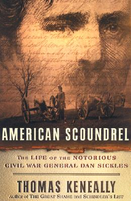 Image for American Scoundrel  The Life of the Notorious Civil War General Dan Sickles