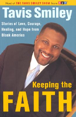 Image for Keeping the Faith: Stories of Love, Courage, Healing and Hope from Black America