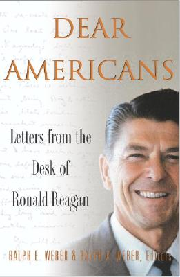 Image for DEAR AMERICANS LETTERS FROM THE DESK OF RONALD REAGAN