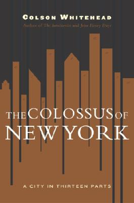 Image for COLOSSUS OF NEW YORK, THE : A CITY IN THIRTEEN PARTS