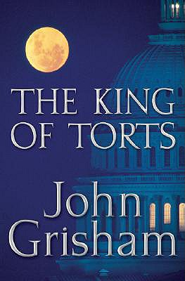 The King of Torts, Grisham, John