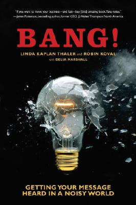 Image for BANG! GETTING YOUR MESSAGE HEARD IN A NO