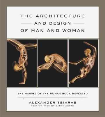 Image for The Architecture and Design of Man and Woman: The Marvel of the Human Body, Revealed