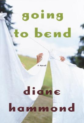 Image for Going to Bend : A Novel