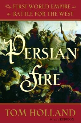 Image for Persian Fire: The First World Empire and the Battle for the West