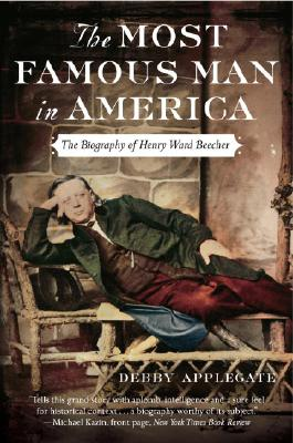 Image for The Most Famous Man in America: The Biography of Henry Ward Beecher