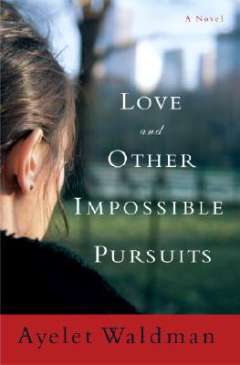 Image for Love And Other Impossible Pursuits