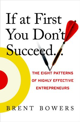 Image for If at First You Don't Succeed...: The Eight Patterns of Highly Effective Entrepreneurs