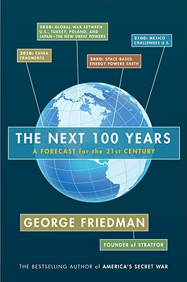 The Next 100 Years: A Forecast for the 21st Century, Friedman, George