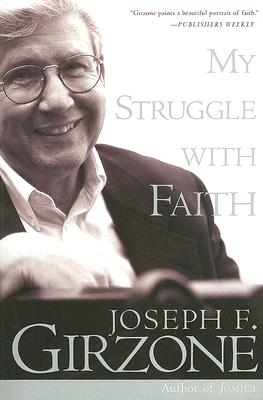 My Struggle with Faith, Girzone, Joseph F.