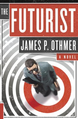 The Futurist: A Novel, Othmer, James P.