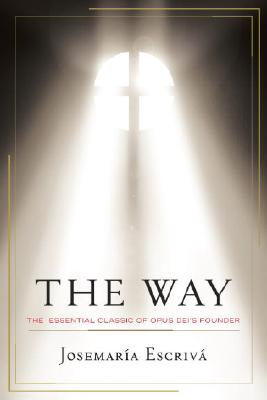 Image for The Way: The Essential Classic of Opus Dei's Founder