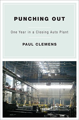Image for Punching Out: One Year in a Closing Auto Plant