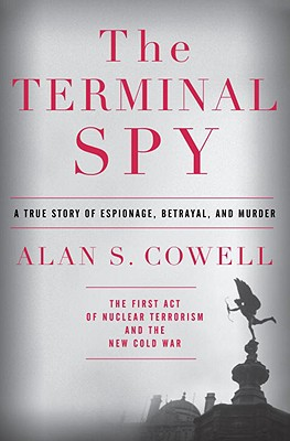 Image for The Terminal Spy: A True Story of Espionage, Betrayal and Murder