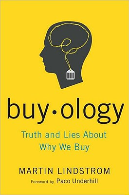 Buyology: Truth and Lies About Why We Buy, Martin Lindstrom