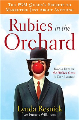 Rubies in the Orchard: How to Uncover the Hidden Gems in Your Business, Resnick, Lynda