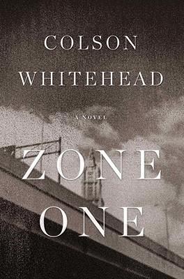 Zone One: A Novel, Whitehead, Colson