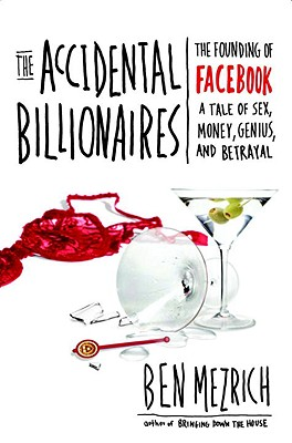 Image for The Accidental Billionaires: The Founding of Facebook A Tale of Sex, Money, Genius and Betrayal