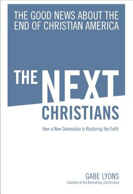 Image for The Next Christians: The Good News About the End of Christian America