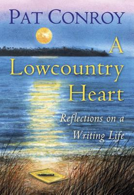 Image for A Lowcountry Heart: Reflections on a Writing Life